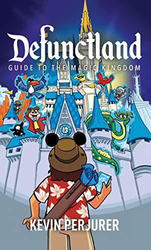 Defunctland: Guide to the Magic Kingdom (English Edition)