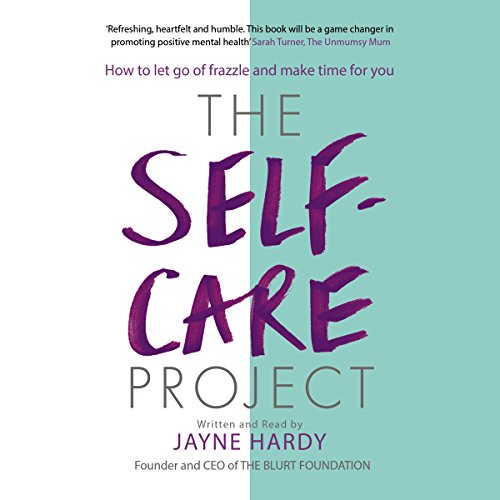 The Self-Care Project: How to Let Go of Frazzle and Make Time for You