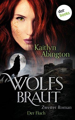 Buchseite und Rezensionen zu 'Wolfsbraut: Der Fluch: Zweiter Roman' von Kaitlyn Abington