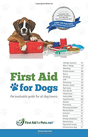 First Aid for Dogs: An invaluable guide for all dog lovers