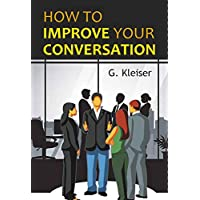 HOW TO IMPROVE YOUR CONVERSATION