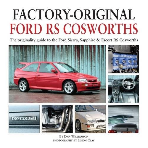 Factory-Original Ford RS Cosworth: The Originality Guide to the Ford Sierra, Sapphire & Escort RS Cosworths (Factory Originals) por Dan Williamson