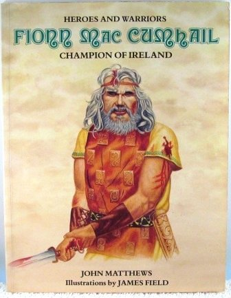 Fionn MacCumhaill: Champion of Ireland (Heroes & Warriors) by John Matthews (1988-02-22)