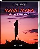 Masai Mara: Afrikas Paradies - Fritz Pölking