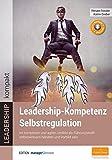 Leadership-Kompetenz Selbstregulation. Im komplexen und agilen Umfeld als Führungskraft selbstwirksam handeln und Vorbild sein (LEADERSHIP kompakt)