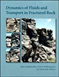 Dynamics of Fluids and Transport in Fractured Rock: 162 (Geophysical Monograph Series)