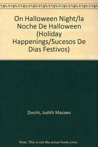 (On Halloween Night/la Noche De Halloween (Holiday Happenings/Sucesos De Dias Festivos) (Spanish Edition) by Judith Mazzeo Zocchi (2005-07-05))