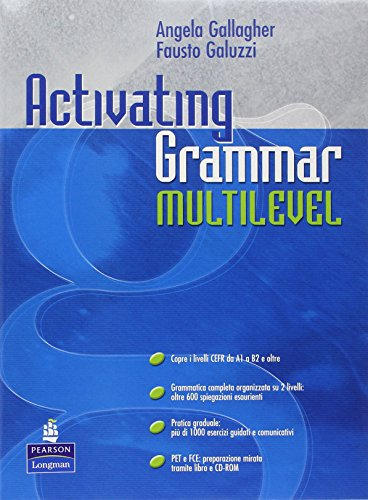 Activating grammar multilevel. Per le Scuole superiori. Con CD-ROM