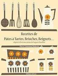 Recettes de Pâtes à Tartes, Brioches, Beignets... (Les recettes d'Auguste Escoffier t. 26) (French Edition)