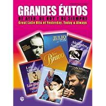 Grandes Xitos de Ayer, de Hoy y de Siempre: Great Latin Hits of Yesterday, Today & Always (Piano/Vocal/Chords) (Spanish Language Edition)