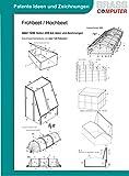 Frühbeet, Hochbeet, ca. 1200 Seiten (DIN A4) Ideen und Zeichnungen