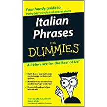 Italian Phrases for Dummies by Francesca Romana Onofri (Editor) ?€? Visit Amazon's Francesca Romana Onofri Page search results for this author Francesca Romana Onofri (Editor), Karen Antje M??ller (Editor) (23-Jul-2004) Paperback