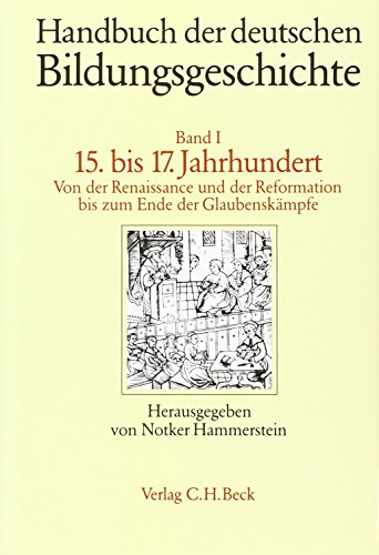 Handbuch der deutschen Bildungsgeschichte, in 6 Bdn., Bd.1, 15. bis 17. Jahrhundert