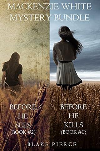 Mackenzie White Mystery Bundle: Before he Kills (#1) and Before he Sees (#2) (A Mackenzie White