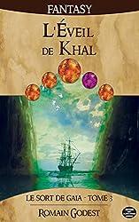 L'Eveil de Khal (Le Sort de Gaia t. 3)