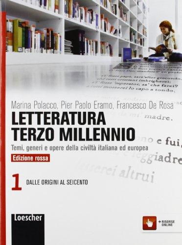 Letteratura terzo millennio. Temi, generi e opere della civiltà italiana ed europea. Ediz. rossa. Per le Scuole superiori. Con espansione online: 1