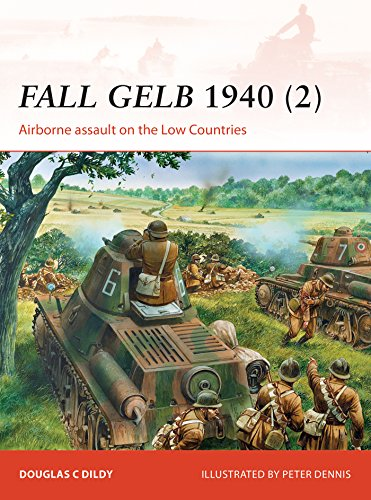 Fall Gelb 1940 (2): Airborne assault on the Low Countries (Campaign Book 265) (English Edition) por Doug Dildy