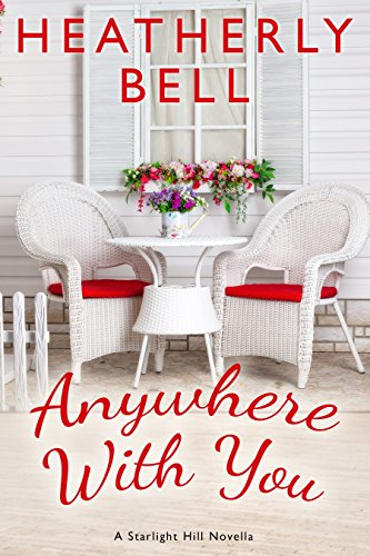 Anywhere with You: A Starlight Hill novella (Starlight Hill series Book 4)