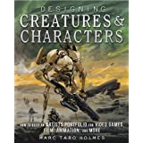 Designing Creatures & Characters: How to Build an Artist's Portfolio for Video Games, Film, Animation and More