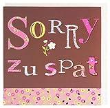 Grußkarte Sorry zu spät Geburtstag nachträglich