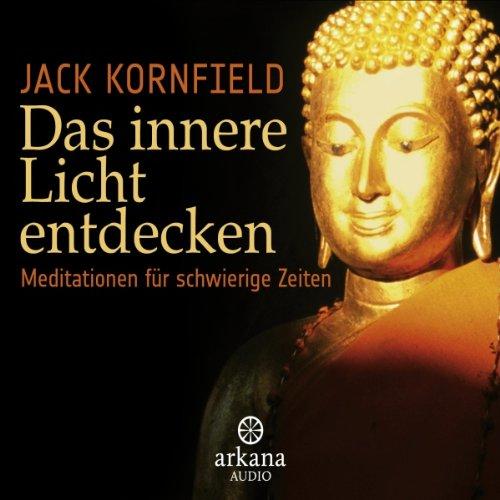 Buchseite und Rezensionen zu 'Das innere Licht entdecken: Meditationen für schwierige Zeiten' von Jack Kornfield
