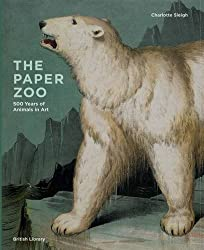 The Paper Zoo: 500 Years of Animals in Art