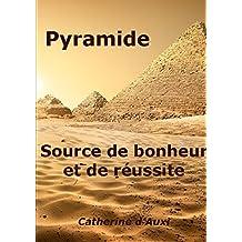 Pyramide source de bonheur et de réussite
