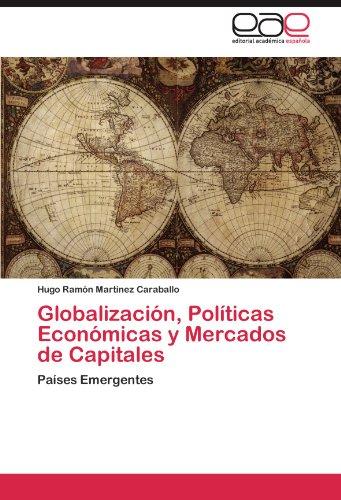 Globalizacion, Politicas Economicas y Mercados de Capitales
