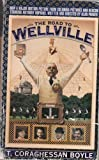 The Road to Wellville by T. Coraghessan Boyle (1994-10-01)