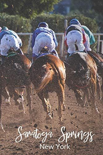 Saratoga Springs, New York: A Horse Racing Notebook or Journal - Saratoga Track