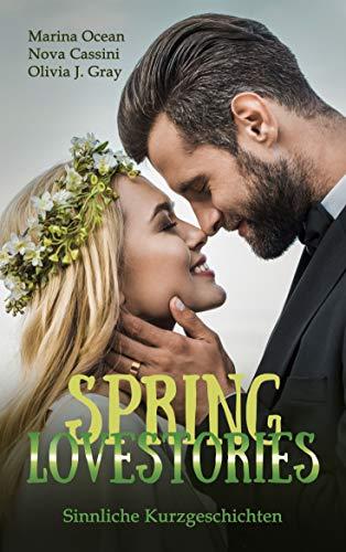 Spring Lovestories (Seasons 4) von [J. Gray, Olivia, Ocean, Marina, Cassini, Nova]