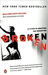 Broken: My Story of Addiction and Redemption by William Cope Moyers (2007-08-28)