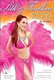 Silk & Feathers: Burlesque Fan Dancing: Burlesque instruction, Fan dance how-to, Burlesque dance classes [DVD] [ALL REGIONS] [NTSC] [WIDESCREEN]