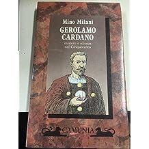 Gerolamo Cardano: Mistero e scienza nel cinquecento (Storia & storie) (Italian Edition)