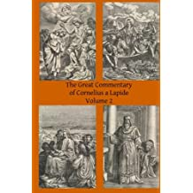 The Great Commentary of Cornelius a Lapide: Volume 2