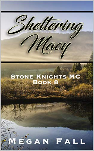 Sheltering Macy: Stone Knights MC Book 8 (English Edition)