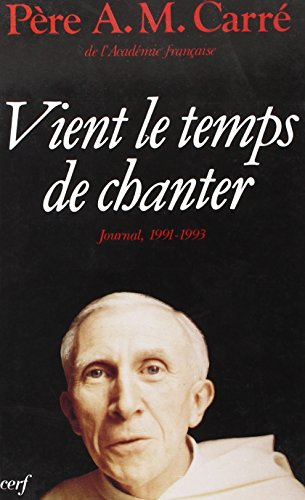Journal / A.-M. Carré, OP.... Tome 1991-1993 : Vient le temps de chanter
