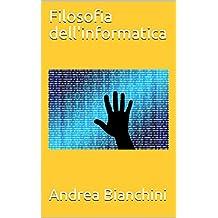 Filosofia dell'informatica (Italian Edition)