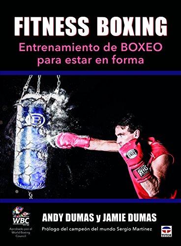Fitness Boxing. Entrenamiento De Boxeo Para Estar En Forma por Andy Dumas
