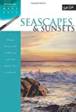 Seascapes & Sunsets: Discover techniques for creating ocean scenes and dramatic skies in watercolor (Watercolor Made Easy)