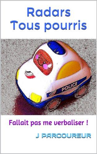 Radars Tous pourris (ancienne edition peu modifiée)