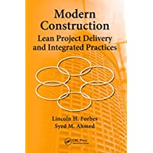 Modern Construction: Lean Project Delivery and Integrated Practices