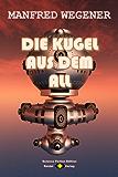 Die Kugel aus dem All (Science-Fiction-Roman 4)