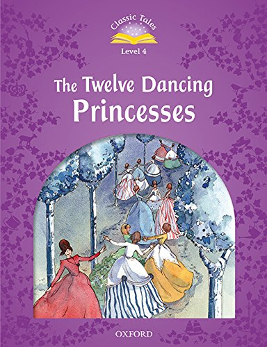 Classic Tales Second Edition: Classic Tales 4. The Twelve Dancing Princesses. MP3 Pack por Sue Arengo