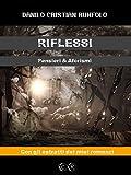 Scarica Libro RIFLESSI Pensieri Aforismi (PDF,EPUB,MOBI) Online Italiano Gratis