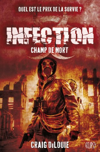 INFECTION T02 : CHAMP DE MORT par Craig DiLouie