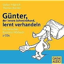 Günter, der innere Schweinehund, lernt verhandeln: Ein tierisches Business-Hörbuch