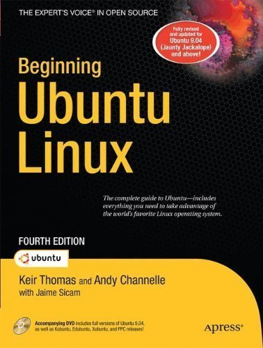 Beginning Ubuntu Linux 4th edition by Keir Thomas, Andy Channelle (2009) Paperback