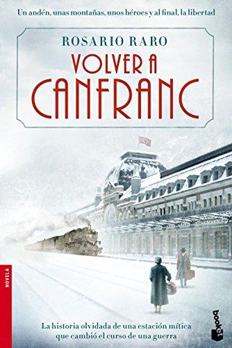 Volver a Canfranc (Novela y Relatos)