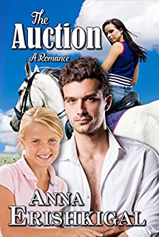 The Auction: A Romance: (Omnibus edition) (Song of the River Book 1) by [Erishkigal, Anna]